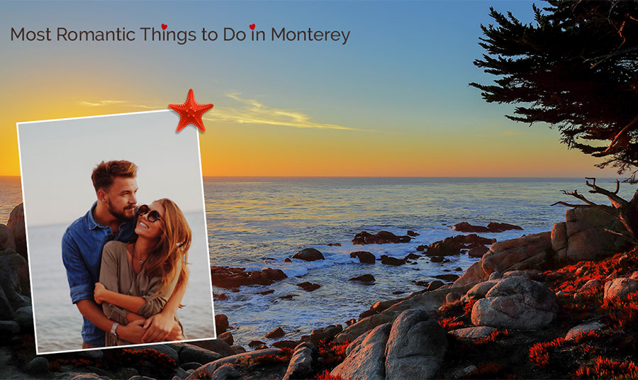 The Most Romantic Things to Do in Monterey Blog | Inns of Monterey